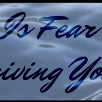 Is Fear Driving You?