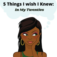 5 Things I Wished I Knew in My Twenties